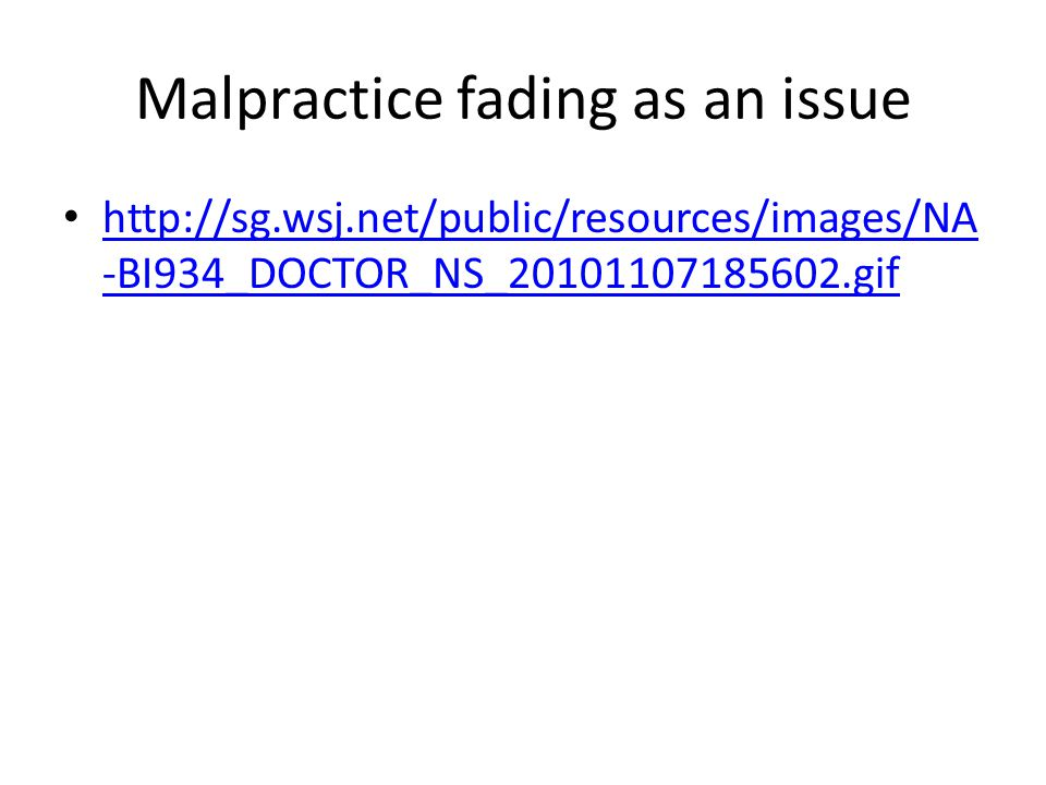 Malpractice fading as an issue http://sg.wsj.net/public/resources/images/NA -BI934_DOCTOR_NS_20101107185602.gif http://sg.wsj.net/public/resources/ima