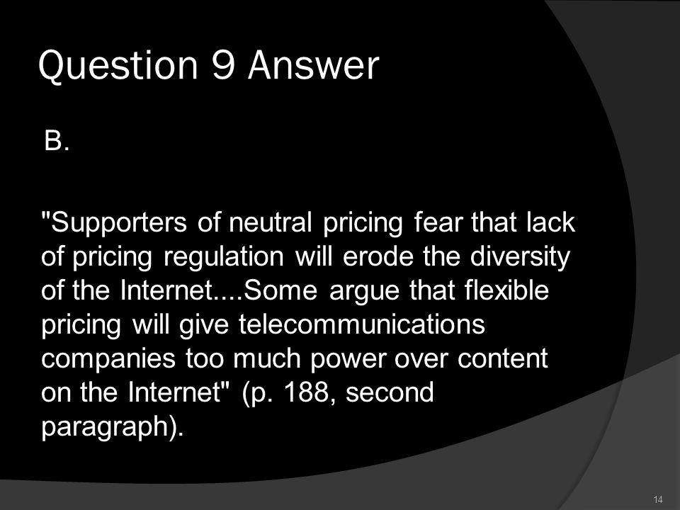 Question 9 Answer B.