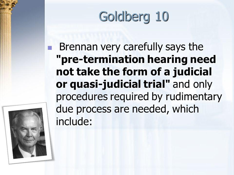 Goldberg 10 Brennan very carefully says the