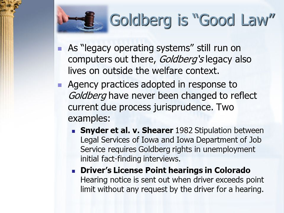 """Goldberg is """"Good Law"""" Goldberg is """"Good Law"""" As """"legacy operating systems"""" still run on computers out there, Goldberg's legacy also lives on outside"""