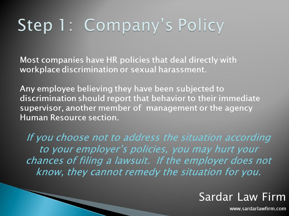 Most companies have HR policies that deal directly with workplace discrimination or sexual harassment.