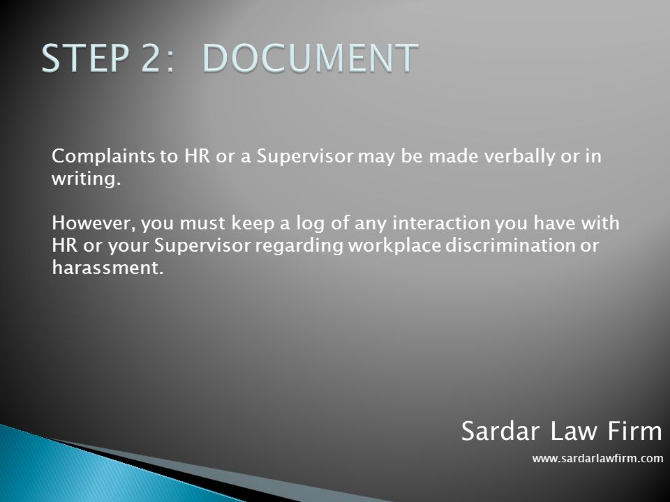 Complaints to HR or a Supervisor may be made verbally or in writing.