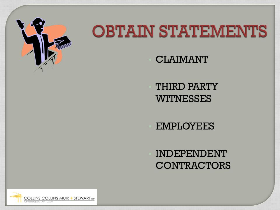 CLAIMANT THIRD PARTY WITNESSES EMPLOYEES INDEPENDENT CONTRACTORS