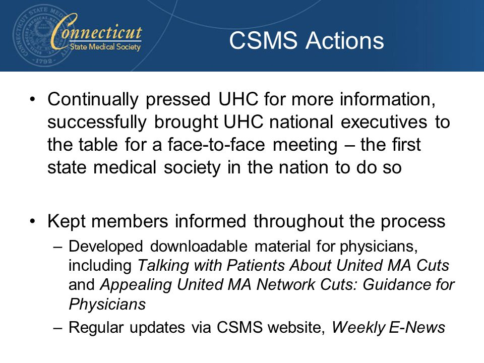 Legal Actions 2 Connecticut county medical societies, Fairfield and Hartford, brought a lawsuit against UHC.