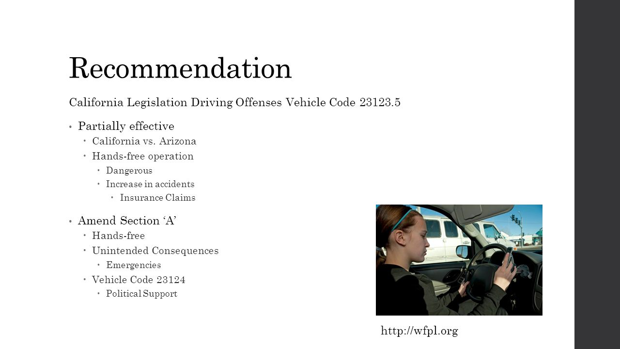 Recommendation California Legislation Driving Offenses Vehicle Code 23123.5 Partially effective  California vs.