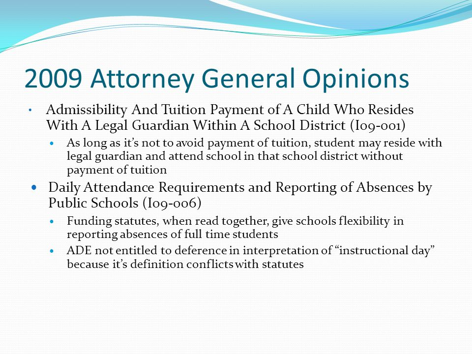 2009 Attorney General Opinions Admissibility And Tuition Payment of A Child Who Resides With A Legal Guardian Within A School District (I09-001) As lo