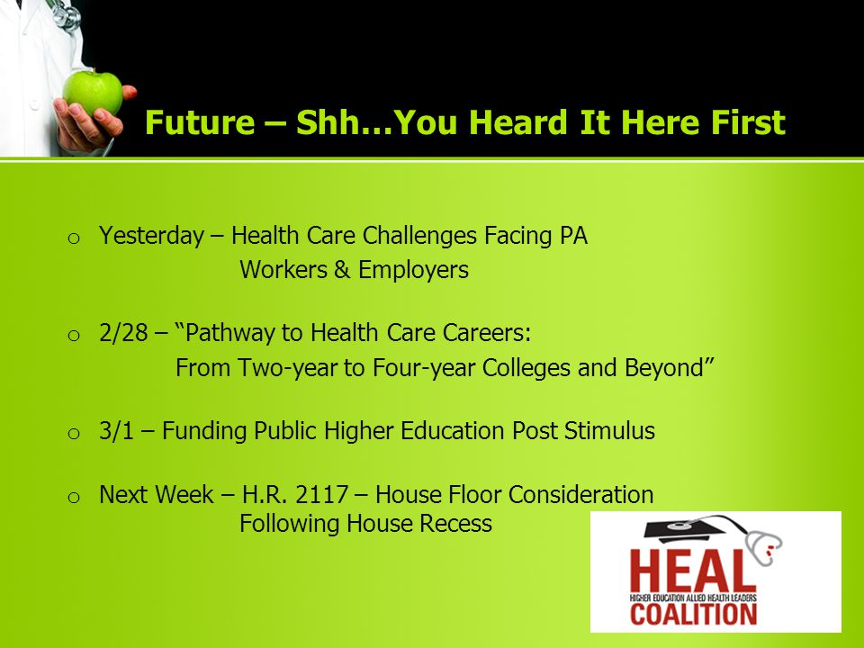 "o Yesterday – Health Care Challenges Facing PA Workers & Employers o 2/28 – ""Pathway to Health Care Careers: From Two-year to Four-year Colleges and B"