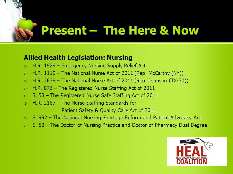 Allied Health Legislation: Nursing o H.R. 1929 – Emergency Nursing Supply Relief Act o H.R.