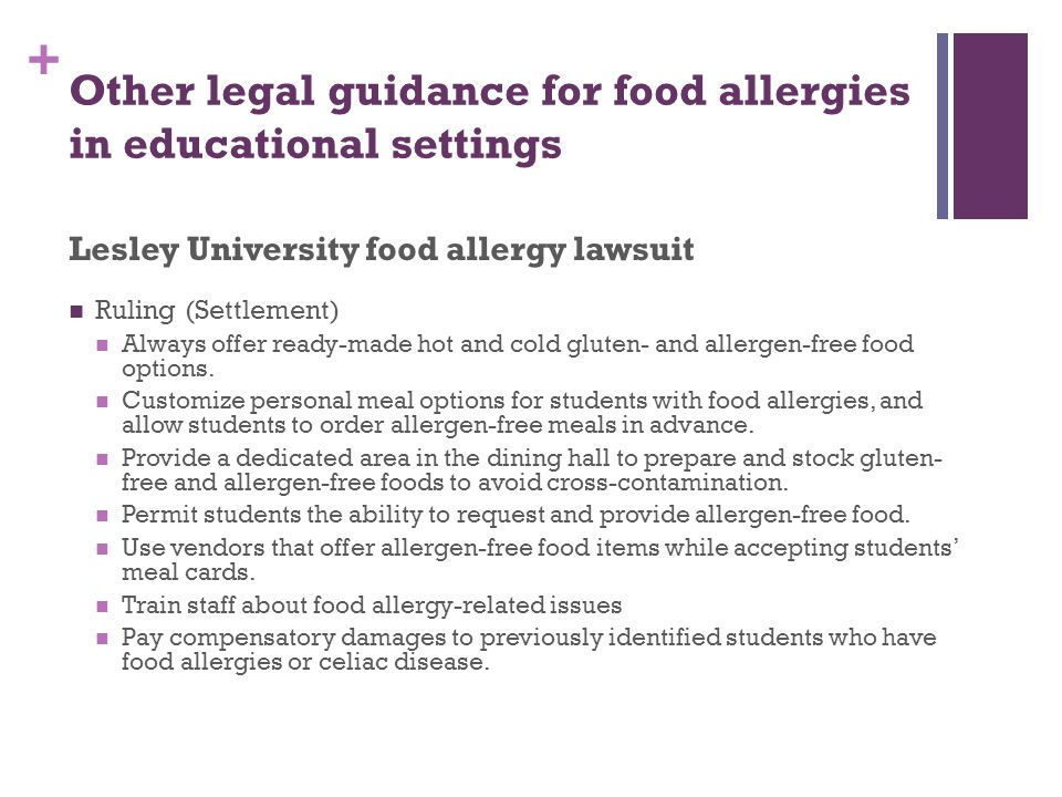 + Other legal guidance for food allergies in educational settings Lesley University food allergy lawsuit Ruling (Settlement) Always offer ready-made h