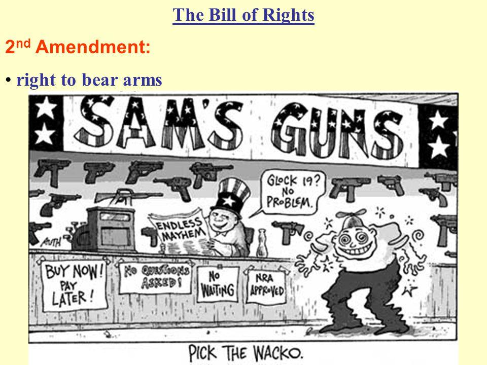 2 nd Amendment: The Bill of Rights right to bear arms Image courtesy of Scott Bieser and scottbieser.com scottbieser.com