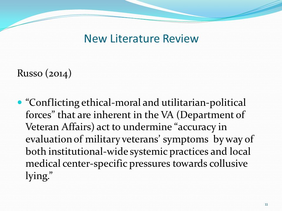 """New Literature Review Russo (2014) """"Conflicting ethical-moral and utilitarian-political forces"""" that are inherent in the VA (Department of Veteran Aff"""