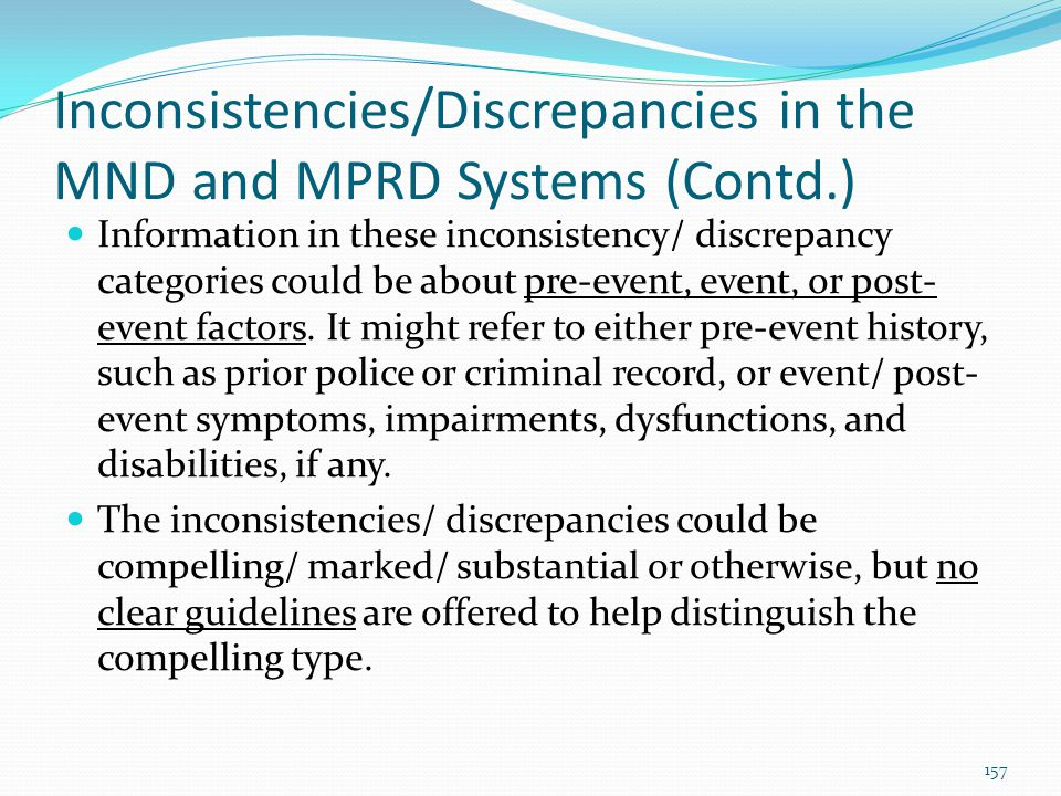 Inconsistencies/Discrepancies in the MND and MPRD Systems (Contd.) Information in these inconsistency/ discrepancy categories could be about pre-event