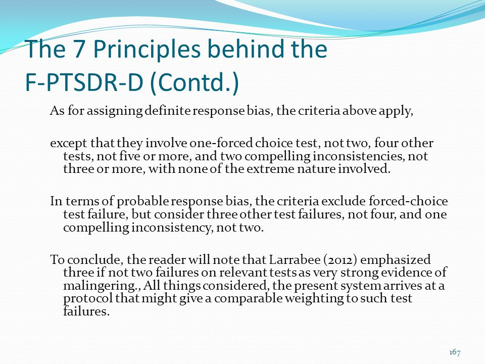 The 7 Principles behind the F-PTSDR-D (Contd.) As for assigning definite response bias, the criteria above apply, except that they involve one-forced