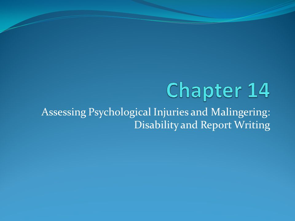 Assessing Psychological Injuries and Malingering: Disability and Report Writing