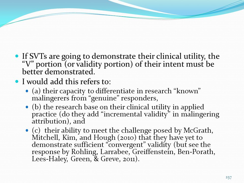 """If SVTs are going to demonstrate their clinical utility, the """"V"""" portion (or validity portion) of their intent must be better demonstrated. I would ad"""