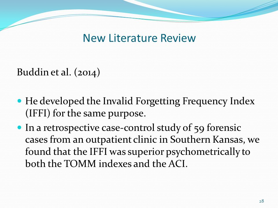 New Literature Review Buddin et al. (2014) He developed the Invalid Forgetting Frequency Index (IFFI) for the same purpose. In a retrospective case-co