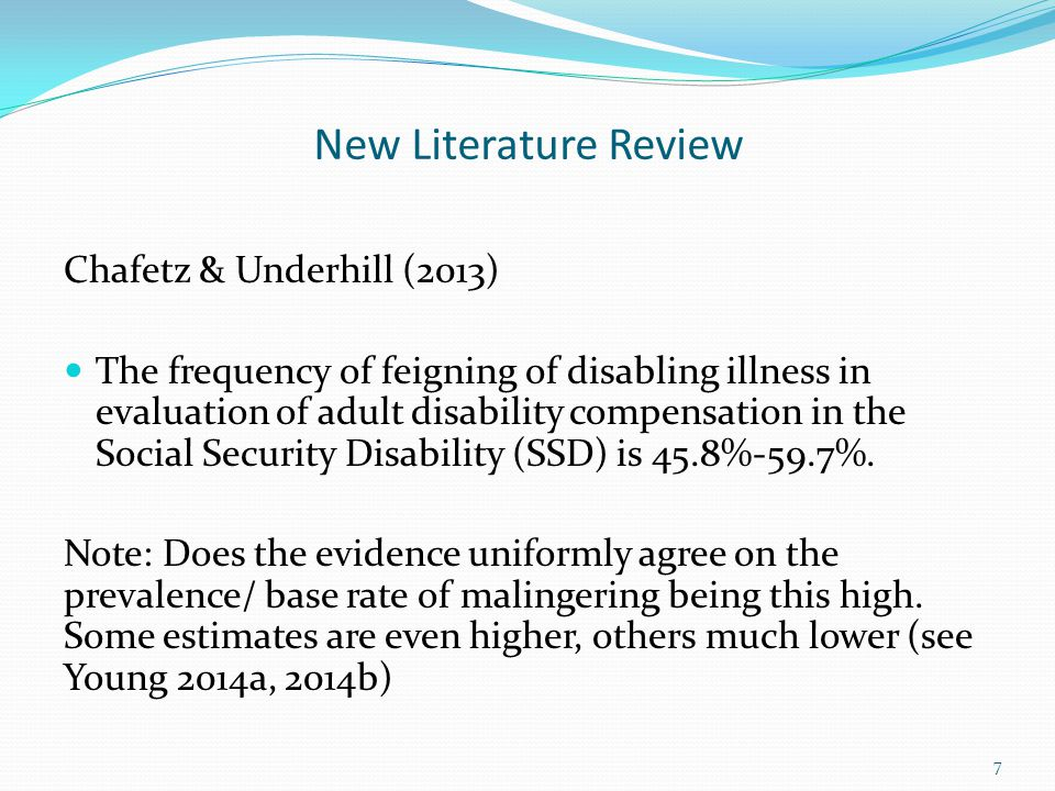 New Literature Review Chafetz & Underhill (2013) Feigning or exaggeration of symptoms for an external incentive constitutes malingering.