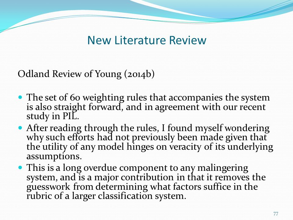 New Literature Review Odland Review of Young (2014b) The set of 60 weighting rules that accompanies the system is also straight forward, and in agreem