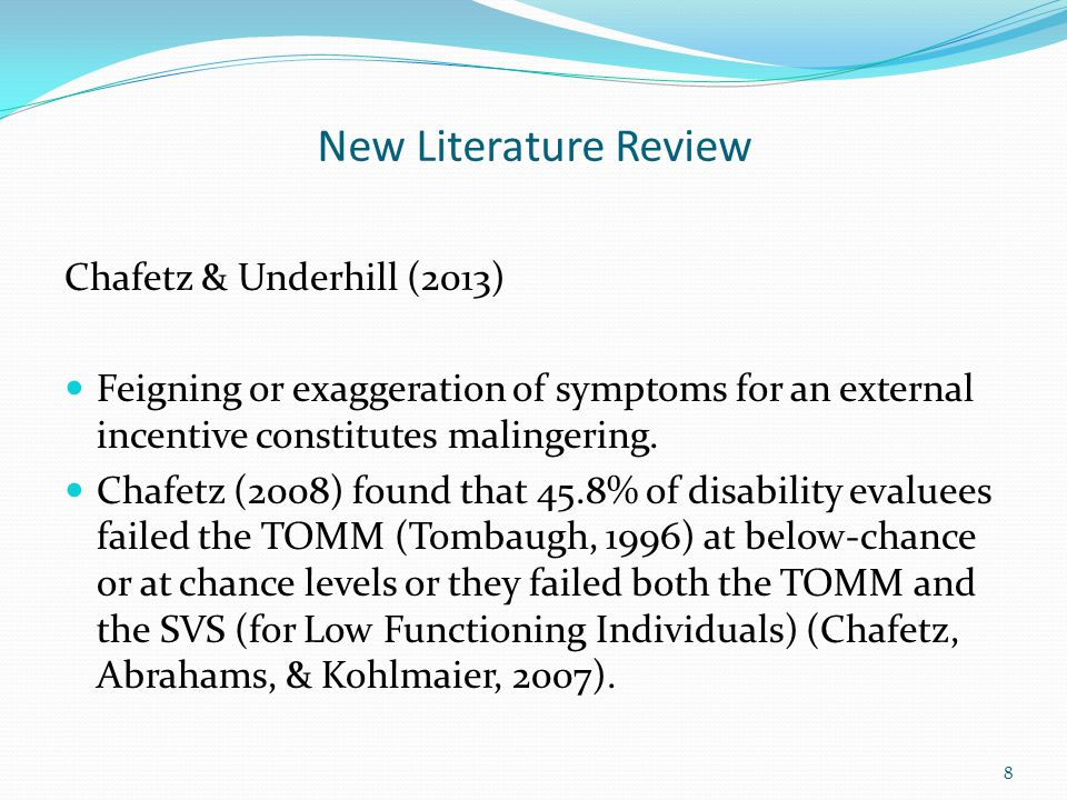 New Literature Review Bush, Heilbronner, & Ruff (2014) When the evidence is insufficient with respect to motivation, volition, intention, and consciousness, evaluators are wary of making inferences on these matters.