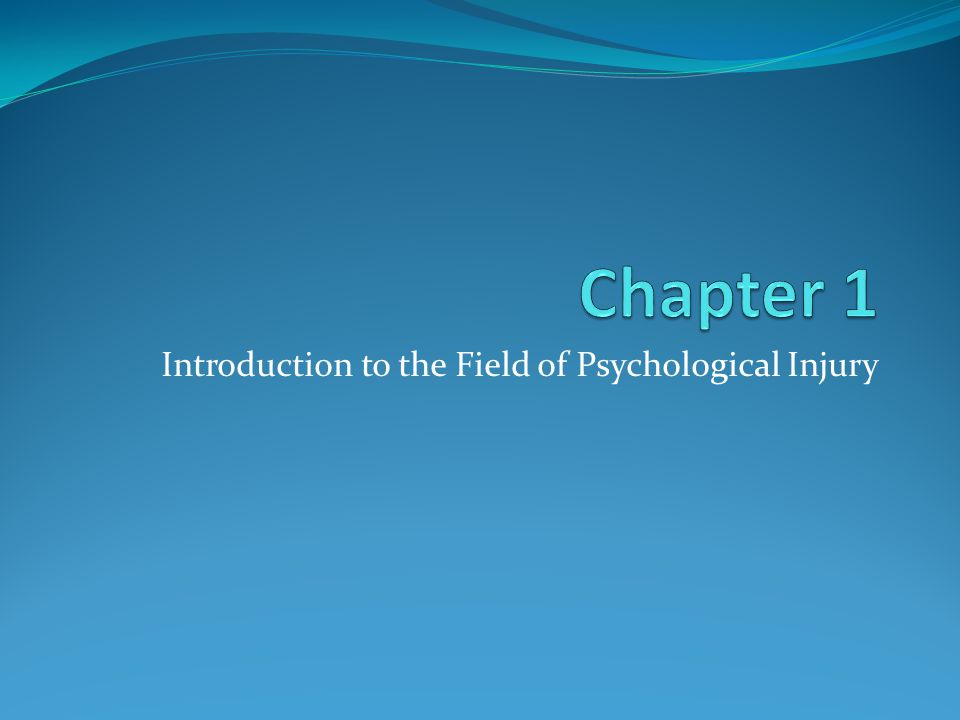 Introduction to the Field of Psychological Injury