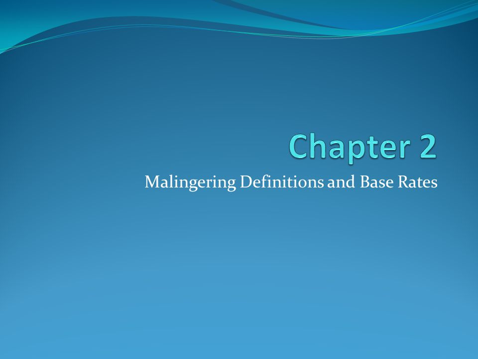 Malingering Definitions and Base Rates