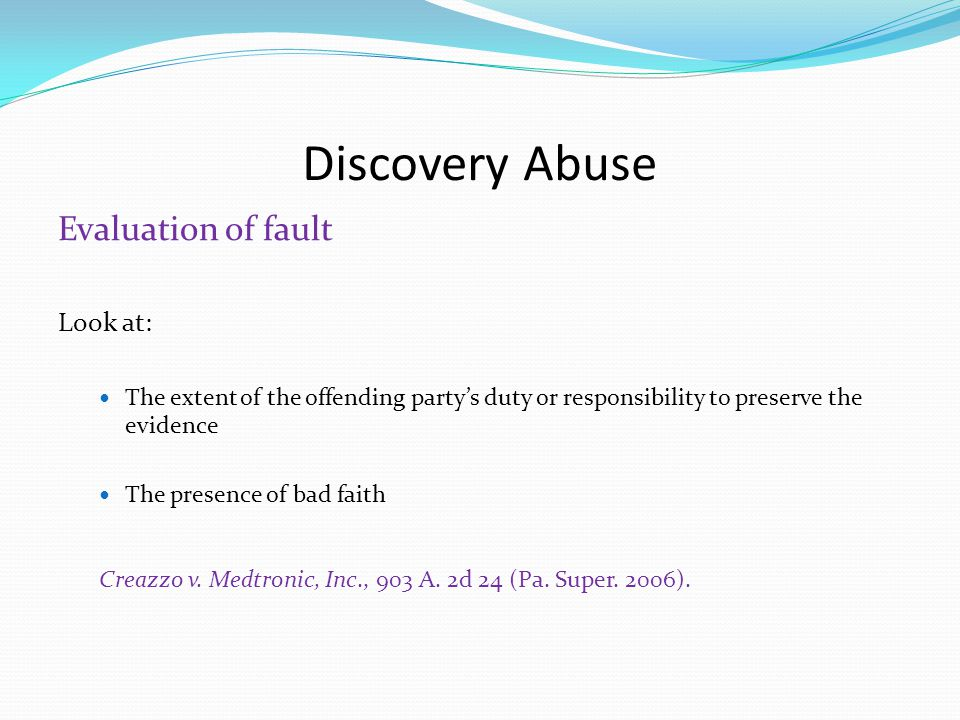 Discovery Abuse Evaluation of intent Look at: Destroyed with actual knowledge.