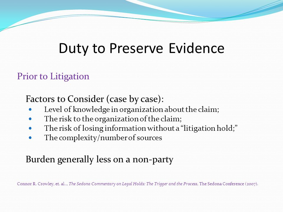 Duty to Preserve Evidence Whose else has the duty.