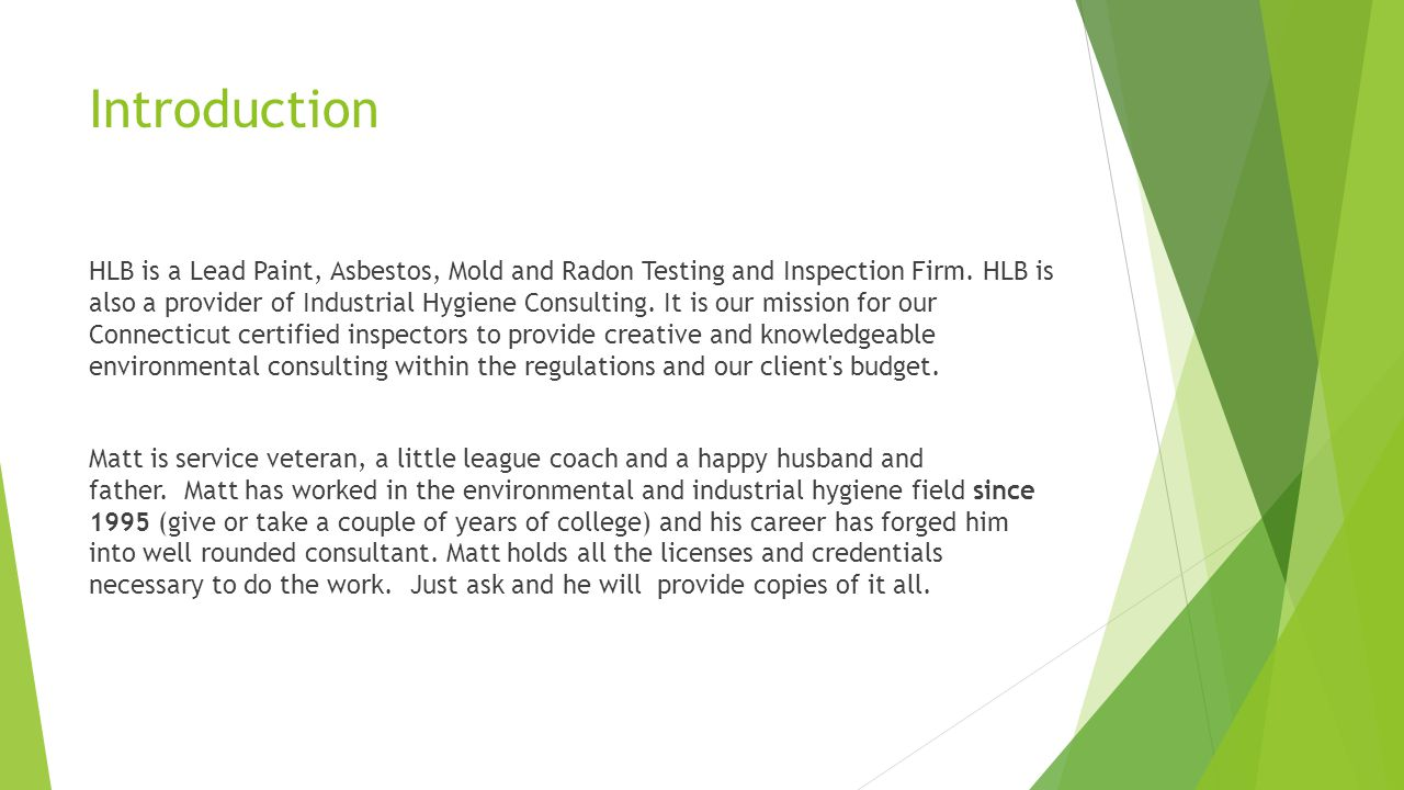 Introduction HLB is a Lead Paint, Asbestos, Mold and Radon Testing and Inspection Firm.
