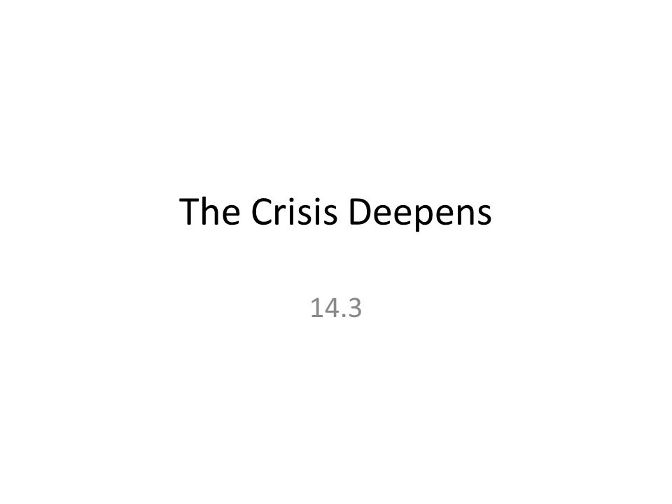 The Crisis Deepens 14.3