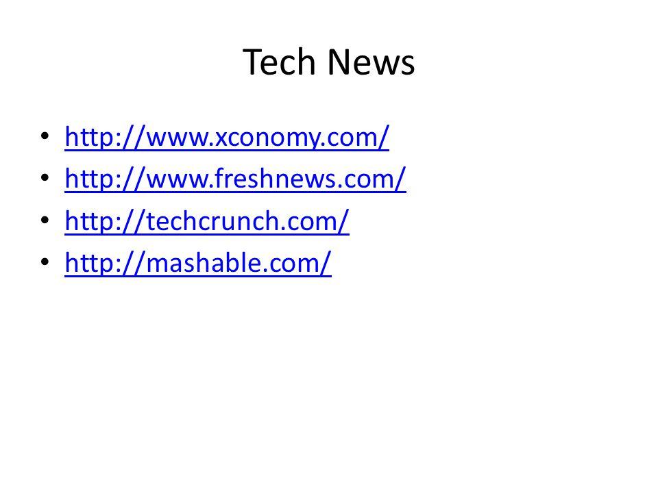 Tech News http://www.xconomy.com/ http://www.freshnews.com/ http://techcrunch.com/ http://mashable.com/