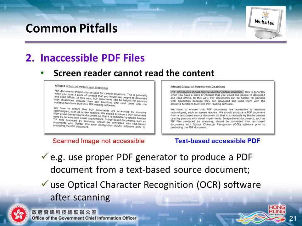 21 2.Inaccessible PDF Files Screen reader cannot read the content Scanned Image not accessibleText-based accessible PDF e.g.