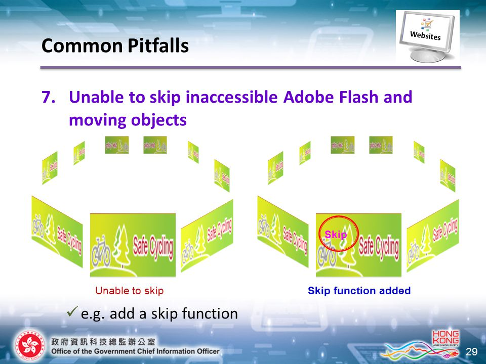29 7.Unable to skip inaccessible Adobe Flash and moving objects e.g.