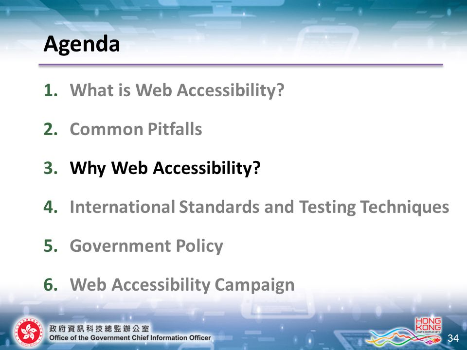 34 Agenda 1.What is Web Accessibility. 2.Common Pitfalls 3.Why Web Accessibility.