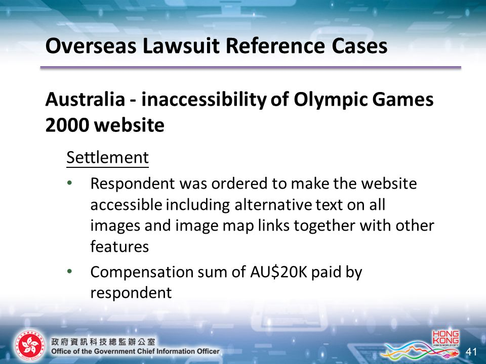 41 Australia - inaccessibility of Olympic Games 2000 website Settlement Respondent was ordered to make the website accessible including alternative te