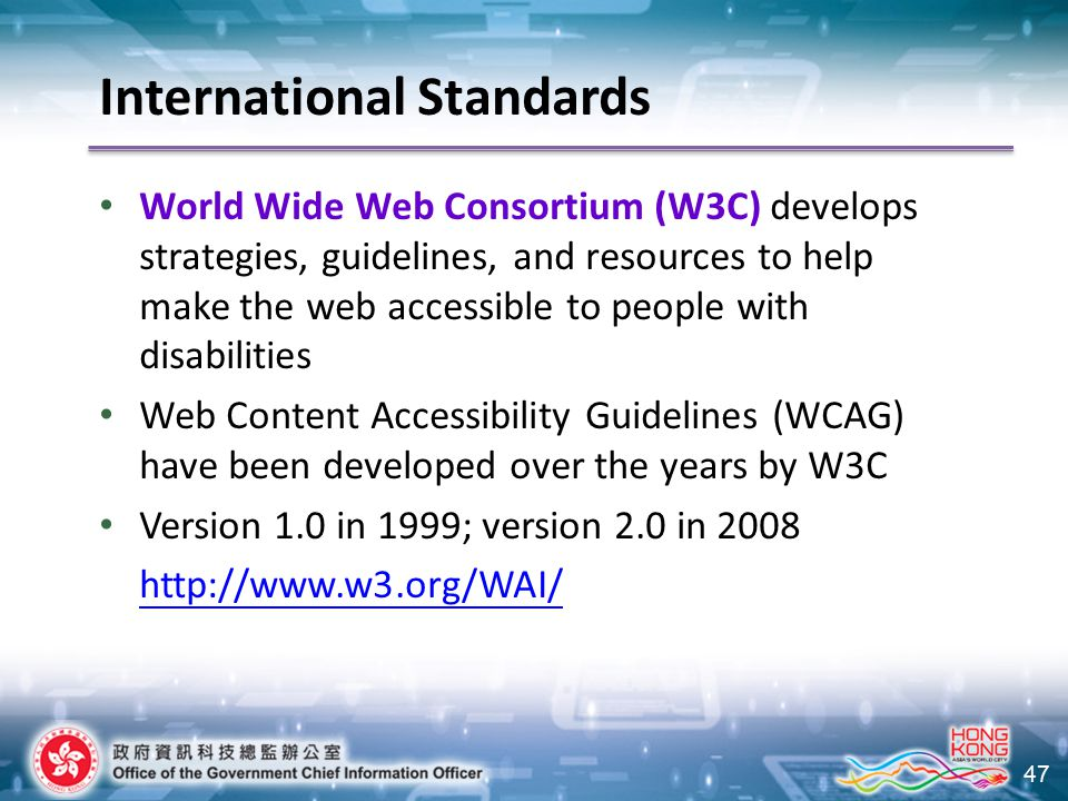 47 World Wide Web Consortium (W3C) develops strategies, guidelines, and resources to help make the web accessible to people with disabilities Web Cont