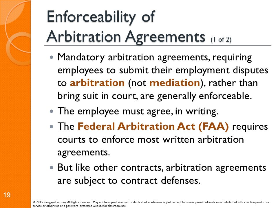 Enforceability of Arbitration Agreements (1 of 2) Mandatory arbitration agreements, requiring employees to submit their employment disputes to arbitra