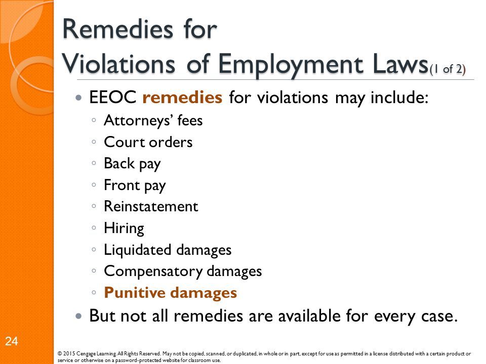 Remedies for Violations of Employment Laws (1 of 2) EEOC remedies for violations may include: ◦ Attorneys' fees ◦ Court orders ◦ Back pay ◦ Front pay