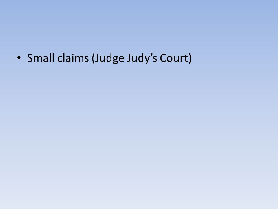 Small claims (Judge Judy's Court)