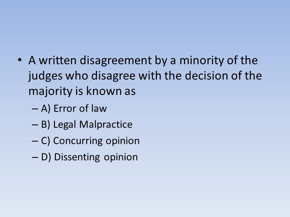 D) Dissenting opinion