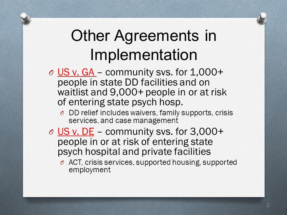 8 Other Agreements in Implementation O US v. GA – community svs.