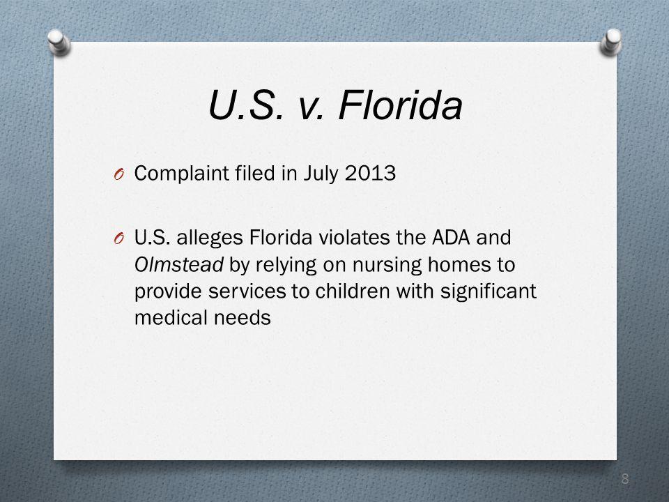8 U.S. v. Florida O Complaint filed in July 2013 O U.S.