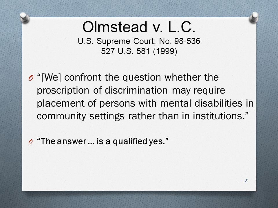 Olmstead v. L.C. U.S. Supreme Court, No. 98-536 527 U.S.