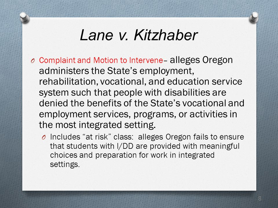 8 Lane v. Kitzhaber O Complaint and Motion to Intervene– alleges Oregon administers the State's employment, rehabilitation, vocational, and education