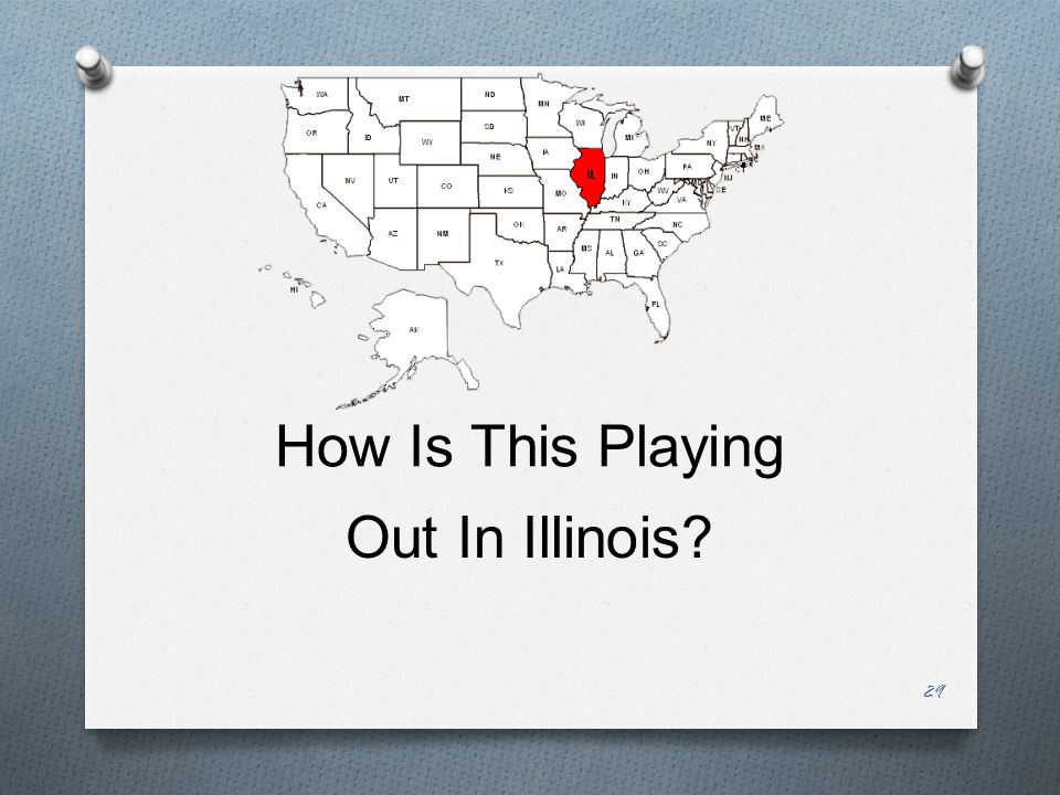 How Is This Playing Out In Illinois 29