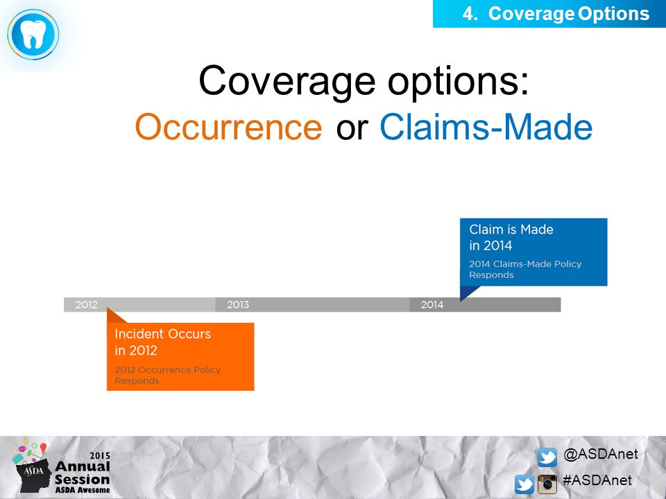 @ASDAnet #ASDAnet Coverage options: Occurrence or Claims-Made 4. Coverage Options