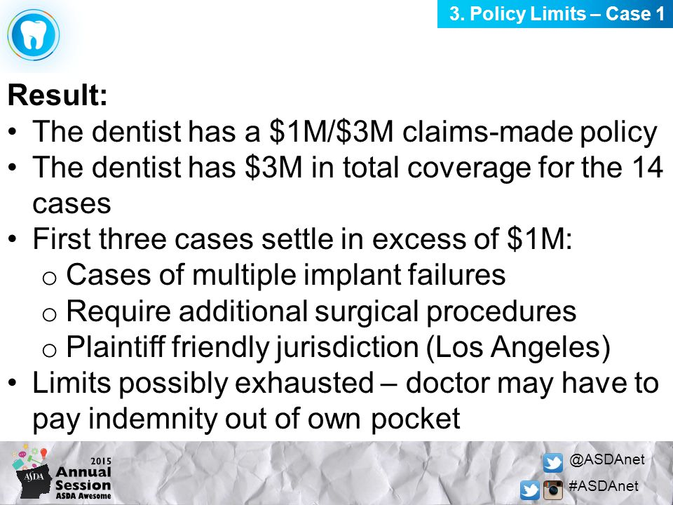 @ASDAnet #ASDAnet Result: The dentist has a $1M/$3M claims-made policy The dentist has $3M in total coverage for the 14 cases First three cases settle