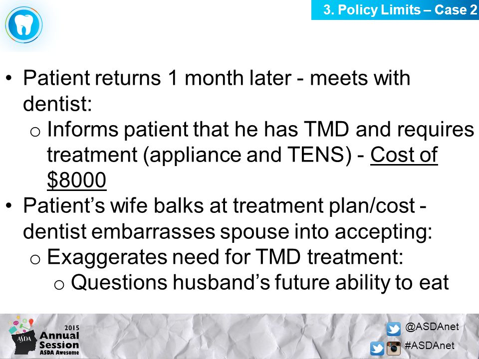 @ASDAnet #ASDAnet Patient returns 1 month later - meets with dentist: o Informs patient that he has TMD and requires treatment (appliance and TENS) -