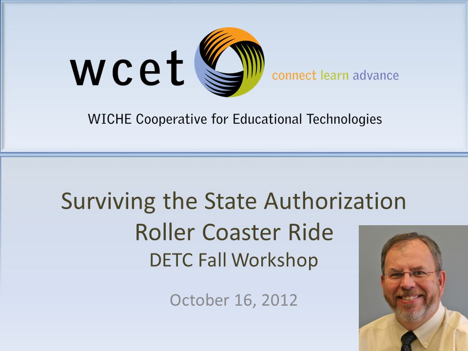 wcet.wiche.edu WICHE Cooperative for Educational Technologies WCET accelerates the adoption of effective practices and policies, advancing excellence in technology-enhanced teaching and learning in higher education.