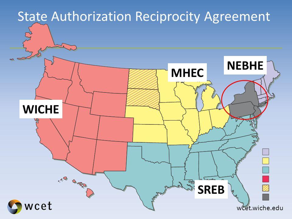 wcet.wiche.edu State Authorization Reciprocity Agreement WICHE MHEC SREB NEBHE