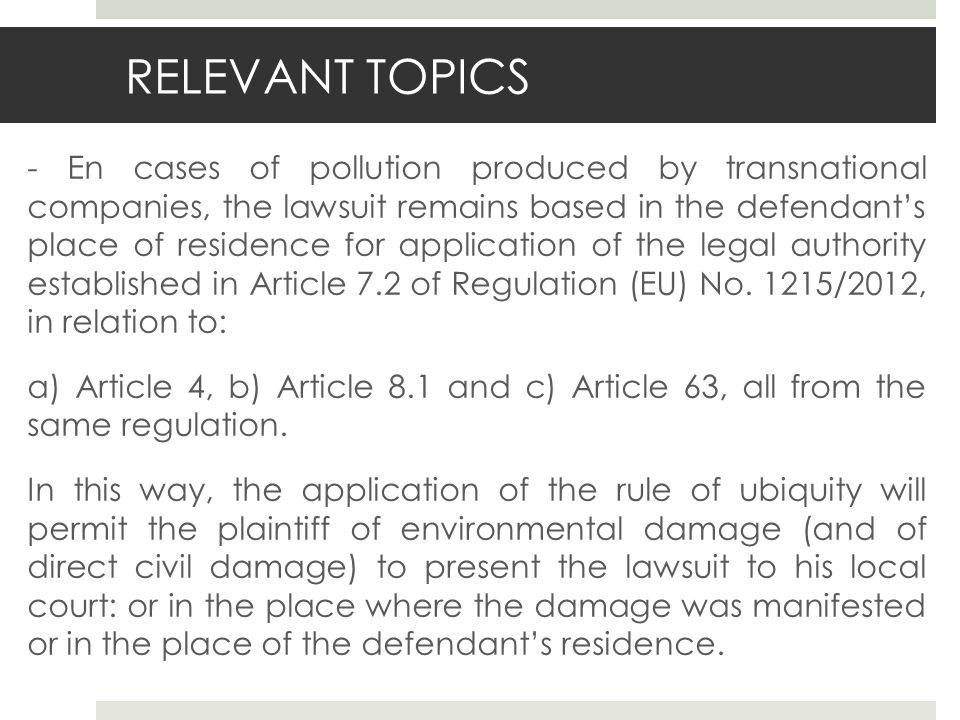 RELEVANT TOPICS - En cases of pollution produced by transnational companies, the lawsuit remains based in the defendant's place of residence for application of the legal authority established in Article 7.2 of Regulation (EU) No.